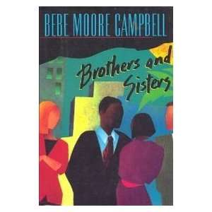 Brothers and Sisters (9780399139291): Bebe Moore Campbell: Books