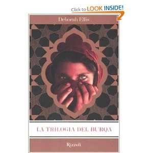 La trilogia del burqa (9788817021357): Deborah Ellis: Books