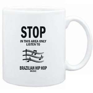 com Mug White  STOP   In this area only listen to Brazilian Hip Hop