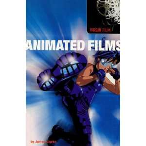 Animated Films (Virgin Film) James Clarke Books