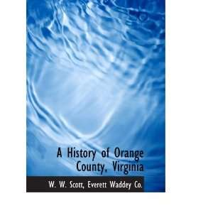 A History of Orange County, Virginia (9781140420026) W. W