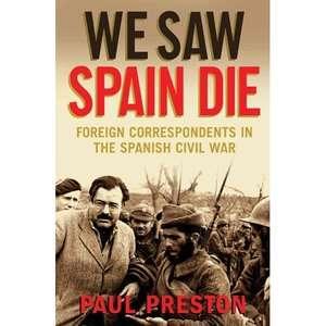 Correspondents in the Spanish Civil War, Preston, Paul History