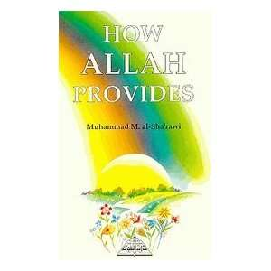 How Allah Provides Muhammad Mutawalli Sharawi 9781870582100