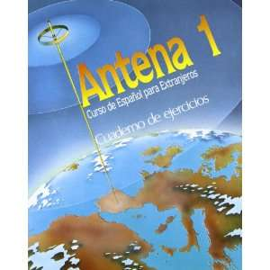 Antena   Level 1 Cuaderno De Ejercicios 1 (Spanish