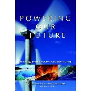 Powering Our Future: An Energy Sourcebook for Sustainable