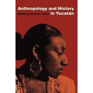 Anthropology and History in Yucatán (Texas Pan American Series