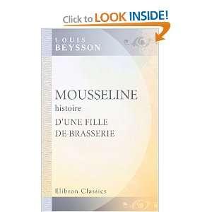 Mousseline, histoire dune fille de brasserie (French