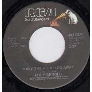 MAKE THE WORLD GO AWAY 7 INCH (7 VINYL 45) US RCA EDDY