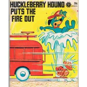 Huckleberry Hound puts the fire out Horace J Elias  Books