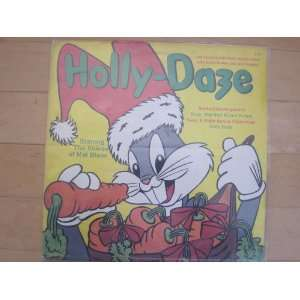 Holly Daze. Christmas record with Mel Blanc as Bugs Bunny: Music