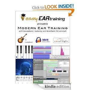 Ear Training with Garageband, Audacity, and Noteflight (Illustrated