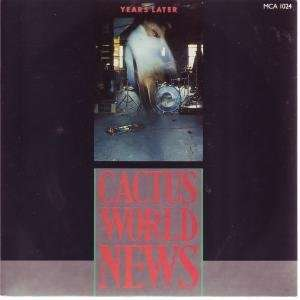 YEARS LATER 7 INCH (7 VINYL 45) UK MCA 1986 CACTUS WORLD NEWS Music