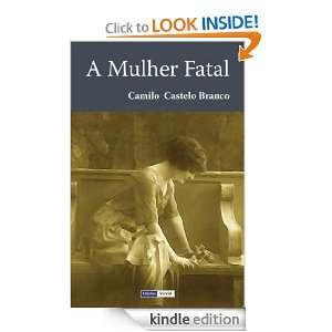 Mulher Fatal (Portuguese Edition): Camilo Castelo Branco: