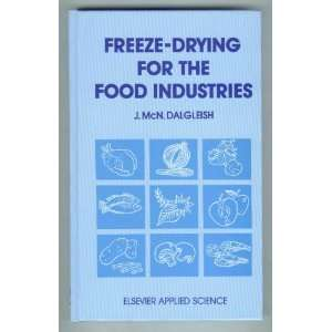 Freeze  Drying for the Food Industries (9781851664078): J