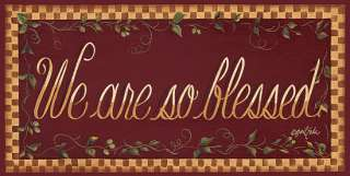 We are so Blessed Sign Gail Eads Framed Picture Print