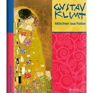 Gustav Klimt   Märchen aus Farbe Abenteuer Kunst  Stephan