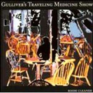 Room Cleaner: Gullivers Traveling Medicine Show: Music