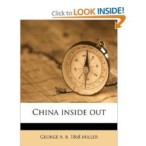 com China inside out (9781171736035) George A. b. 1868 Miller Books