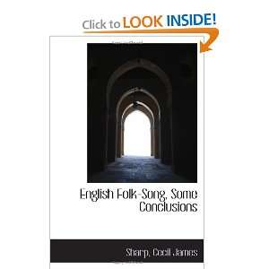 Folk Song, Some Conclusions (9781110352302): Sharp, Cecil James: Books