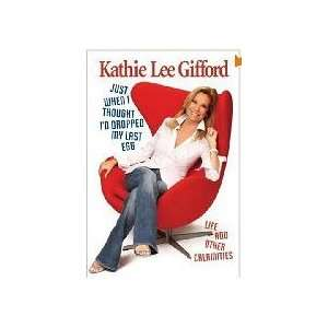 My Last Egg   Life and Other Calamaties: Kathie Lee Gifford: Books