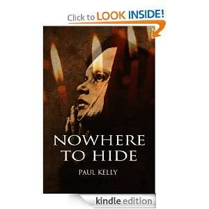 Nowhere to Hide: Paul Kelly:  Kindle Store