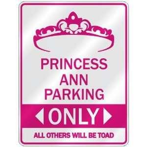 PRINCESS ANN PARKING ONLY  PARKING SIGN