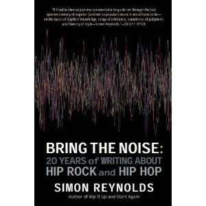 Writing About Hip Rock and Hip Hop [Paperback] Simon Reynolds Books