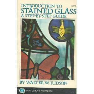 glass; A step by step guide (9780840280510) Walter W Judson Books