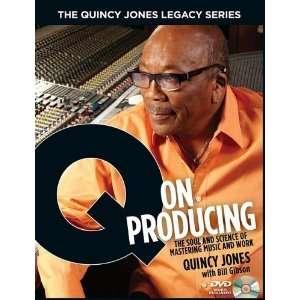 By Bill Gibson, Quincy Jones The Quincy Jones Legacy