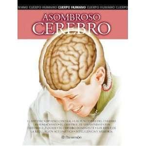 Asombroso Cerebro (Cuerpo Humano) (Spanish Edition