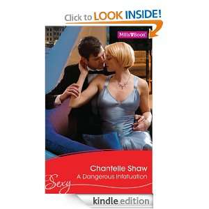 Mills & Boon : A Dangerous Infatuation: Chantelle Shaw: