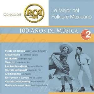 Lo Mejor del Folklore Mexicano, Vol. 2   100 Años De