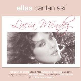 18. Ellas Cantan Asi by Lucia Mendez