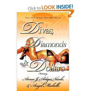 Divas Diamonds & Dollars (9780615308685): Anna J, Anya
