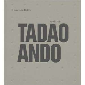 Tadao Ando 1995 2010 [Hardcover] Francesco Dal Co Books