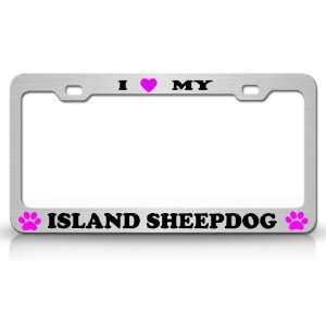 I LOVE MY ISLAND SHEEPDOG Dog Pet Animal High Quality