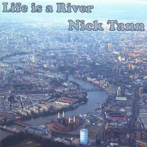 Life Is a River Nick Tann Music