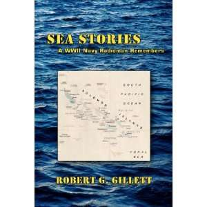 Sea Stories   A WWII Navy Radioman Remembers