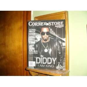 Corner Store the Magazine Diddy I Am King.: Everything Else