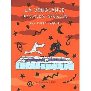 Vengeance du Golem africain La (9782848560403): Jean Pierre