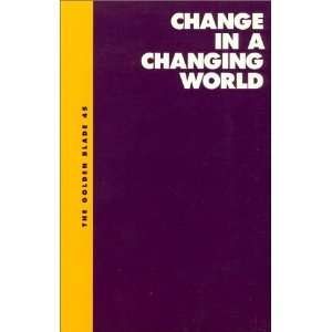 Change in a Changing World The Golden Blade #45