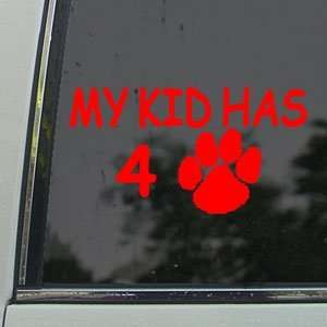 My Kid Has 4 Paws Dog Cat Lover Red Decal Car Red Sticker