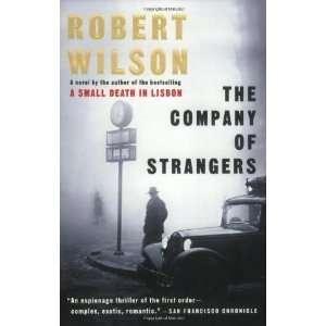 The Company of Strangers [Paperback]: Robert Wilson: Books