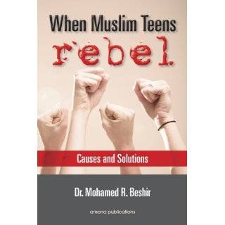 When Muslim Teens Rebel Causes and Solutions by Mohamed Rida Beshir