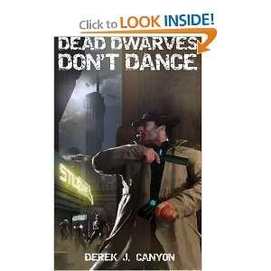 Dead Dwarves Dont Dance (9781475274509): Derek J. Canyon