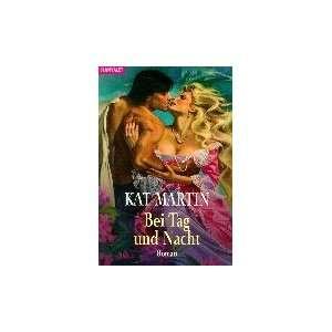 Bei Tag und Nacht. (9783442351435) Kat Martin Books
