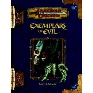 Exemplars of Evil: Deadly Foes to Vex Your Heroes (Dungeons & Dragons