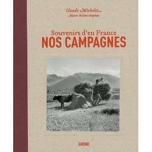 Nos campagnes  Souvenirs den France Claude Michelet et