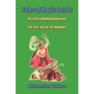 Tales of Magic Land 2: The Seven Underground Kings and The