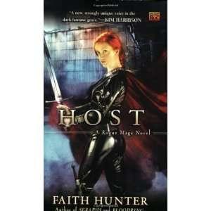 Host: A Rogue Mage Novel [Mass Market Paperback]: Faith Hunter: Books